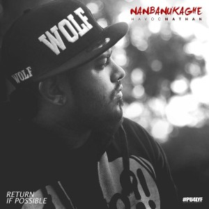 Nanbanukaghe Song Lyrics - Havoc Mathan