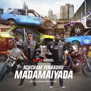 Achcham Yenbadhu Madamaiyada Song Lyrics - ADK & Sri Rascol