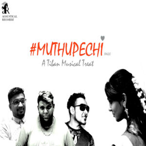 Muthupechi Song Lyrics - Tiban & Jamez Raj (Acoustical Recordz)