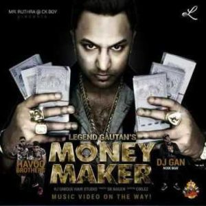 Money Maker Song Lyrics - Legend Gautan feat Havoc Brothers