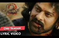 Oru Yaagam Song Lyrics - Baahubali 2 Tamil Songs (2017)