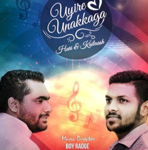 Uyire Unakkaga Song Lyrics - Hari & Kailaash