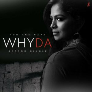 Why Da Song Lyrics - Punitharaja & Vathaniy Kunasegarran
